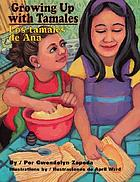 Growing up with tamales = Los tamales de Ana