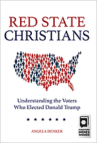 Red state Christians : understanding the voters who elected Donald Trump