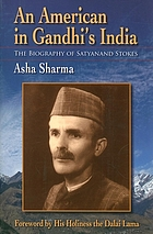 An American in Gandhi's India : the biography of Satyanand Stokes