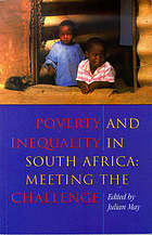 Poverty and inequality in South Africa : meeting the challenge