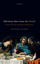 Did Jesus rise from the dead? : historical and theological reflections