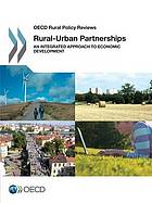 Rural-urban partnerships : an integrated approach to economic development.