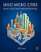 LEGO micro cities : build your own mini metropolis!