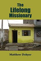 The lifelong missionary
