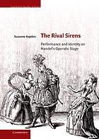 The rival sirens : performance and identity on Handel's operatic stage