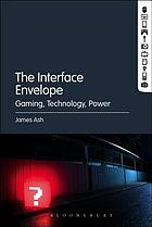 The interface envelope : gaming, technology, power
