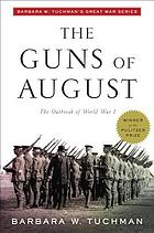 The guns of August : the outbreak of World War I