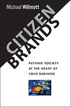Citizen brands : putting society at the heart of your business