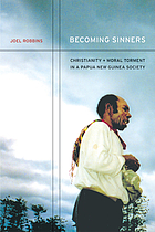 Becoming sinners : Christianity and moral torment in a Papua New Guinea society