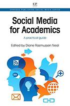 Social media for academics : a practical guide