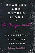 Readers and mythic signs : the Oedipus myth in twentieth-century fiction