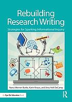 Rebuilding Research Writing : Strategies for Sparking Informational Inquiry