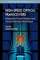 High-speed optical transceivers : integrated circuits designs and optical devices techniques