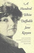 A hundred white daffodils : essays, the Akhmatova translations, newspaper columns, notes, interviews, and one poem
