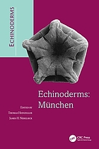 Echinoderms : München : proceedings of the 11th International Echinoderm Conference, Munich, Germany, 6-10 October 2003