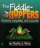 The fiddlehoppers : crickets, katydids, and locusts.