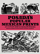 Posada's popular Mexican prints : 273 cuts by José Guadalupe Posada