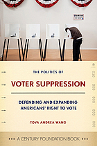 The Politics of Voter Suppression by  Tova Andrea Wang