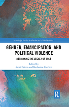 Gender, emancipation, and political violence : rethinking the legacy of 1968