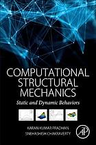 Computational structural mechanics : static and dynamic behaviors