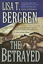 The betrayed : a novel of the Gifted