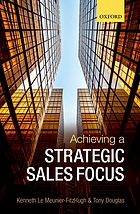 Achieving a strategic sales focus : contemporary issues and future challenges