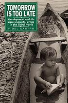 Tomorrow is too late : development and the environmental crisis in the Third World