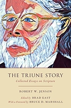 The triune story : collected essays on Scripture