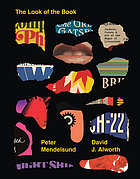 Book cover for The Look of the Book: jackets, covers, and art at the edges of literature by Peter Mendelsund, David J Alworth