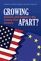 Growing apart? : America and Europe in the twenty-first century