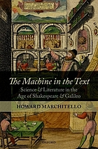 The machine in the text : science and literature in the age of Shakespeare and Galileo