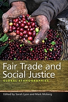 Fair trade and social justice : global ethnographies