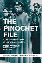 The Pinochet file : a declassified dossier on atrocity and accountability