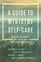 A guide to ministry self-care : negotiating today's challenges with resilience and grace