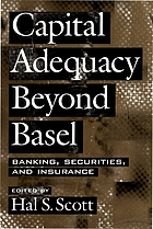 Capital adequacy beyond Basel : banking, securities, and insurance.