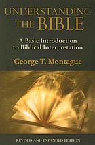 Understanding the Bible : a basic introduction to biblical interpretation