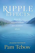 Ripple effects : discover the miraculous motivating power of a woman's influence