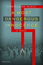 A most dangerous innocence : a novel