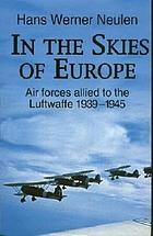 In the skies of Europe : air forces allied to the Luftwaffe, 1939-1945