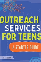 Outreach services for teens : a starter guide