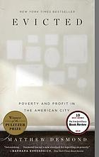 Evicted : poverty and profit in the American city