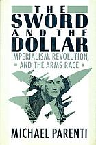 The sword and the dollar : imperialism, revolution, and the arms race