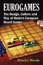 Eurogames : the design, culture and play of modern European board games