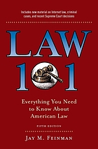 Law 101 : everything you need to know about American law