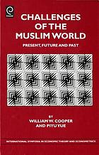 Challenges of the muslim world : present, future and past