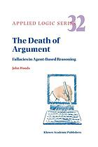 The Death of Argument : Fallacies in Agent Based Reasoning
