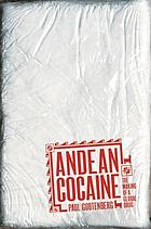 Andean cocaine : the making of a global drug