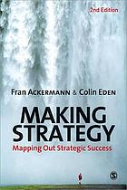 Making strategy : the journey of strategic management