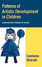 Patterns of artistic development : comparative studies of talent