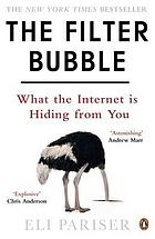The filter bubble : what the Internet is hiding from you